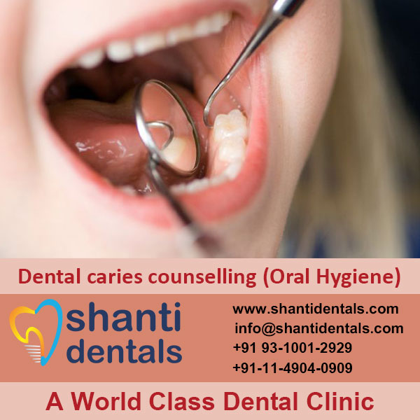 Keeping Mouth Clean & Free of Disease with Dental caries counselling (Oral Hygiene) Services in Rohini, Delhi