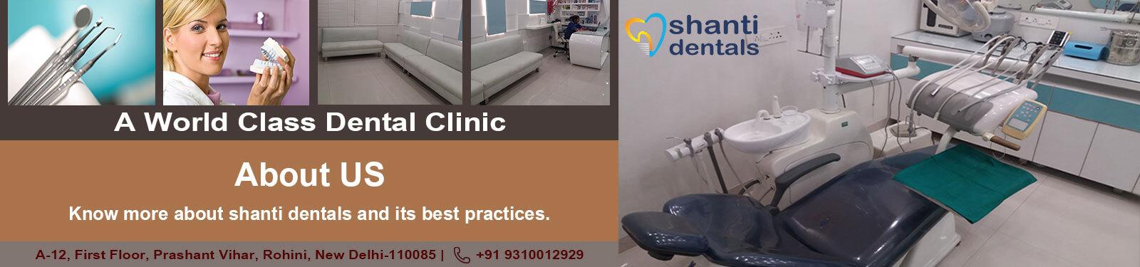 About Shanti Dentals Rohini